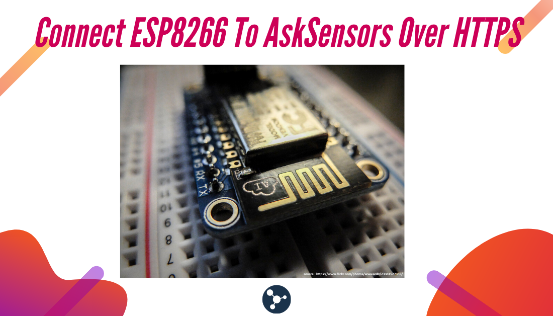 Connect ESP8266 To AskSensors Over HTTPS